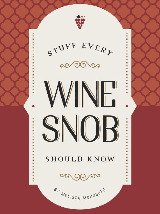Melissa Monosoff Stuff Every Wine Snob Should Know E-Books over Wijn