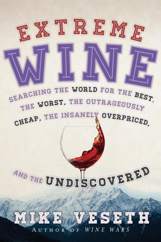 Mike Veseth Extreme Wine E-Books over Wijn